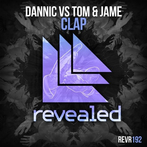 Dannic vs Tom & Jame - Clap
