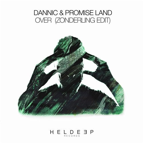 Dannic & Promise Land - Over (Zonderling Remix)