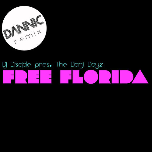 Dj Disciple & the Banji Boyz - Free Florida (Dannic Remix)