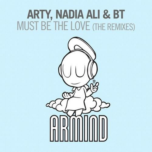 Arty, Nadia Ali & BT - Must Be The Love (Dannic Remix)