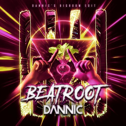 Dannic - Beatroot (Dannic's Bigroom Edit)