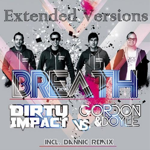 Dirty Impact vs Gordon & Doyle - Breath (Dannic Remix)