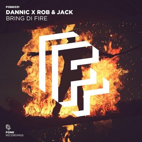 Dannic x Rob & Jack - Bring Di Fire