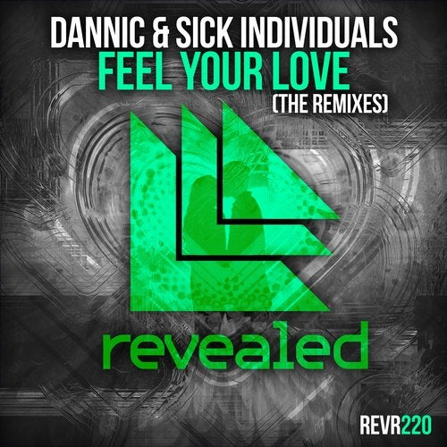Dannic & Sick Individuals - Feel Your Love (The Remixes)