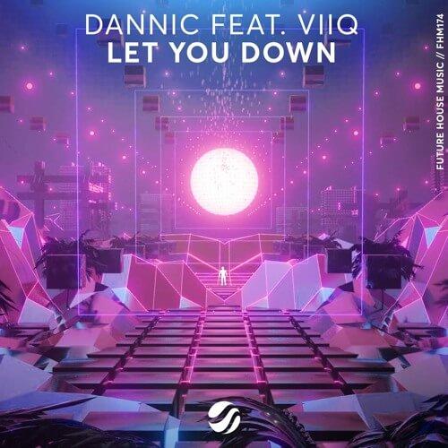 Dannic Feat. VIIQ - Let You Down